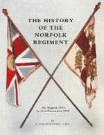 History of the Norfolk Regiment : 4th August 1914 to 31st December 1918 - F.Loraine Petre