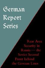 German Report Series : Rear Area Security in Russia - Naval & Military  Press