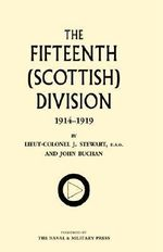 Fifteenth (Scottish) Division 1914-1919 - J. Stewart