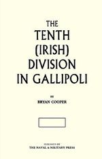 The Tenth (Irish) Division in Gallipoli - Bryan Cooper