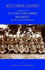 1st Battalion, the East Lancashire Regiment. August and September 1914 - E.C. Hopkinson