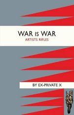 War is War : Artists Rifles