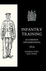 Infantry Training (4 - Company Organization) 1914 - War Office 10august 1914 General Staff