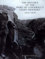 History of the Duke of Cornwall's Light Infantry 1914-1919 - Everard Wyrall
