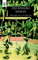 Old English Sports - Frederick William Hackwood