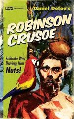 Robinson Crusoe : Pulp Classics Edition - Daniel Defoe
