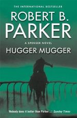 Hugger Mugger : A Spenser novel - Robert B. Parker