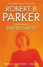 Bad Business - Robert B. Parker