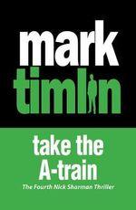 Take the A Train - Mark Timlin