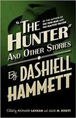 The Hunter and Other Stories - Dashiell Hammett