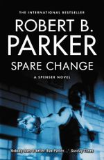 Spare Change : A Sunny Randall Novel - Robert B. Parker