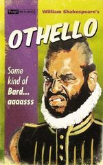 Othello : Some Kind of Bard...Asssss - William Shakespeare