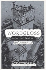Wordgloss : A Cultural Lexicon - Jim O'Donnell