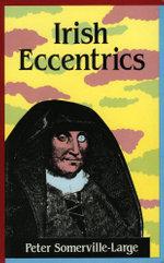 Irish Eccentrics - Peter Somerville-Large