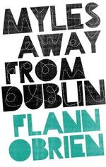 Myles Away from Dublin - Flann O'Brien