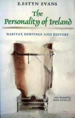 The Personality of Ireland : Habitat, Heritage and History - E. Estyn Evans