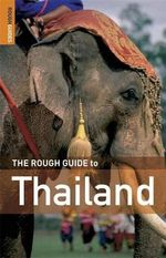 The Rough Guide to Thailand - Paul Gray