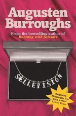 Sellevision : A Novel - Augusten Burroughs