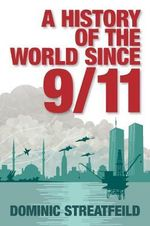 A History of the World Since 9/11 - Dominic Streatfeild