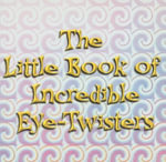 The Little Book of Incredible Eye-twisters! - Metro Publishing Ltd