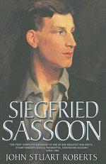 Siegfried Sassoon - John Stuart Roberts