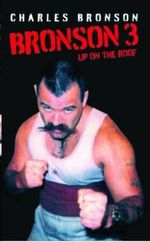 Bronson 3 : Up on the Roof - Charles Bronson