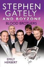Stephen Gately and Boyzone - Blood Brothers 1976-2009 : Blood Brothers - Emily Herbert