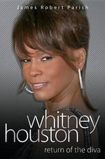 Whitney Houston : Return of the Diva - James Robert Parish