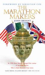 The Marathon Makers - John Bryant