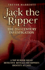 Jack the Ripper : The 21st Century Investigation - Trevor Marriott