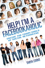 Help I'm a FACEBOOKAHOLIC : Inside the Crazy World of Social Networking - Tammy Cohen