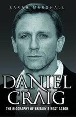 Daniel Craig : The Biography - Sarah Marshall