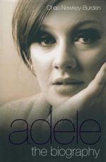 Adele : The Biography - Chas Newkey-Burden