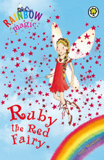 Ruby the Red Fairy : The Rainbow Fairies : The Rainbow Magic Series : Book 1 - Daisy Meadows