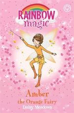 Amber the Orange Fairy : The Rainbow Fairies : The Rainbow Magic Series : Book 2 - Daisy Meadows