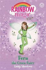 Fern the Green Fairy : The Rainbow Fairies : The Rainbow Magic Series : Book 4 - Daisy Meadows