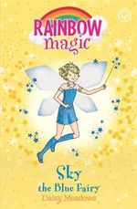Sky the Blue Fairy : The Rainbow Fairies : The Rainbow Magic Series : Book 5 - Daisy Meadows