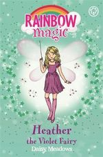 Heather the Violet Fairy : The Rainbow Fairies : The Rainbow Magic Series : Book 7 - Daisy Meadows