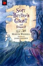 Soft Butter's Ghost and Himself - Martin Waddell
