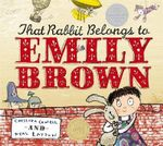 That Rabbit Belongs To Emily Brown - Cressida Cowell