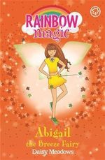 Abigail the Breeze Fairy  : The Rainbow Magic Series : Book 9 - The Weather Fairies  - Daisy Meadows