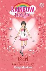 Pearl the Cloud Fairy  : The Rainbow Magic Series : Book 10 - The Weather Fairies - Daisy Meadows