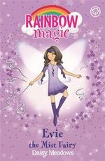 Evie the Mist Fairy : The Rainbow Magic Series : Book 12 - The Weather Fairies - Daisy Meadows