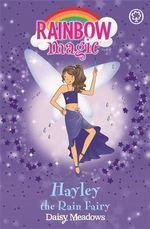 Hayley the Rain Fairy : The Rainbow Magic Series : Book 14 - The Weather Fairies - Daisy Meadows
