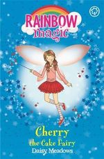 Cherry the Cake Fairy : The Party Fairies : The Rainbow Magic Series : Book 15 - Daisy Meadows