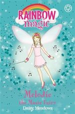 Melodie the Music Fairy : The Party Fairies : The Rainbow Magic Series : Book 16 - Daisy Meadows
