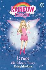 Grace the Glitter Fairy : The Party Fairies : The Rainbow Magic Series : Book 17 - Daisy Meadows