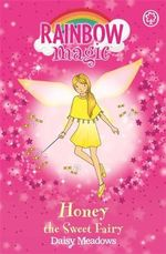 Honey the Sweet Fairy : The Party Fairies : The Rainbow Magic Series : Book 18 - Daisy Meadows