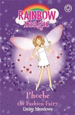 Phoebe the Fashion Fairy : The Party Fairies : The Rainbow Magic Series : Book 20 - Daisy Meadows
