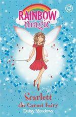 Scarlett the Garnet Fairy : The Jewel Fairies : The Rainbow Magic : Book 23 - Daisy Meadows